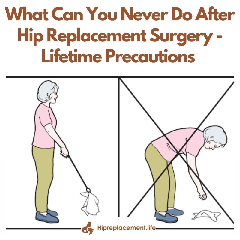What Can You Never Do After Hip Replacement Surgery – Lifetime Precautions